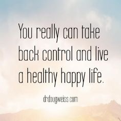 You really can take back control and live a healthy life.