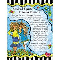 Blue Mountain Arts Kindred Spirits Forever Friends by Suzy Toronto Miniature Easel-Back Print with Magnet Special Friend Quotes, Friend Poems, Best Friend Quotes, Friend Sayings, True Sayings, Friend Gifts, Friendship Poems, Friend Friendship, Sister Friends