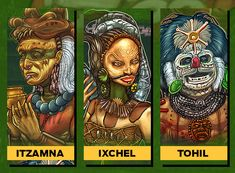 Mayan deities: ITZAMNA (an upper god and creator deity thought to be residing in the sky), IXCHELl ( an ancient fertility goddess) & TOHIL (principal function was that of a fire deity and he was also both a sun god and the god of rain).