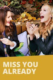"How to Watch New Movies Coming Soon to Theaters ""Miss You Already"" in Full Movies (HD) Streaming Online"