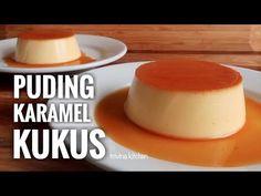 PUDING KARAMEL KUKUS, SIMPLE & MUDAH | CUSTARD CARAMEL PUDDING RECIPE | Trivina Kitchen - YouTube