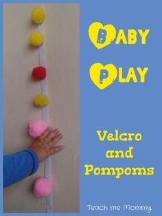 Baby play can be as simple as a strip of VELCRO and pompoms!