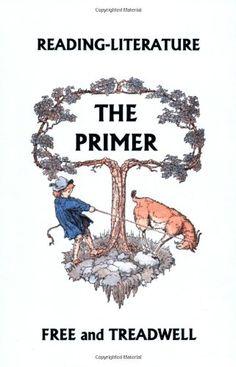 Amazon.com: Reading-Literature: The Primer (9781599151298): Harriette Taylor Treadwell, Margaret Free, Frederick Richardson: Books