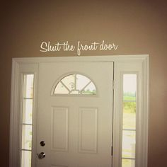 Shut the Front Door Funny Wall Decal Entryway by StickemUpCustoms, $14.25