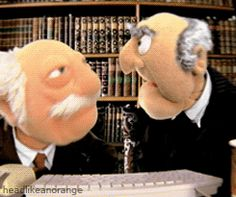 Statler and Waldorf have always been my favorite Muppets. I don't know what it means that, even as a child, I thought these grumpy old men were awesome. Oh, yes, I do - I've always been a sarcastic little bugger. 9gag Funny, Funny Gifs, Funny Videos, Beste Gif, The Muppet Show, Grumpy Old Men, Cartoon Gifs, Nurse Humor, Workout Videos