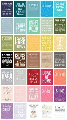 Every Mormon quote known to man pretty much :o).  for wood art -  13th Article of Faith, Choose the Right, Come What May and Love It (that was a great General Conference talk), President Hinckleys Bes, etc.