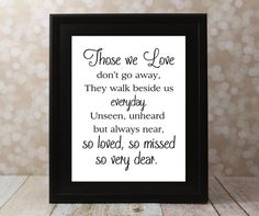 Those we Love don't go away. 4 X 6, 5 X 7 8 X 10 in. Instant Download. In Loving Memory DIY Printable File on Etsy, $10.00