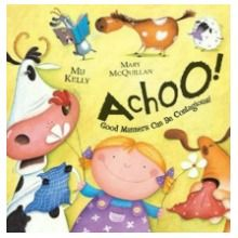 Achoo: The Complete Guide to Good Manners by Mij Kelly and Mary McQuillan
