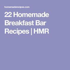 22 Homemade Breakfast Bar Recipes | HMR
