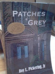 2012 B.R.A.G. Medallion Honoree - Patches of Grey by Roy L. Pickering Jr.  https://www.goodreads.com/quotes/tag/patches-of-grey