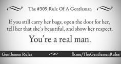 Rule of a gentleman Gentleman Rules, True Gentleman, Gentlemens Guide, Husband Love, Sweet Nothings, Other Woman, Real Man, How To Become, Told You So