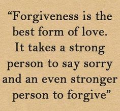 Positive Inspirational Quotes: Forgiveness is the best form of love...