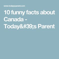 10 funny facts about Canada - Today's Parent Dog Quotes Funny, Funny Quotes About Life, Funny Memes, Funny Christmas Wishes, Christmas Humor, Facts About Canada, Pocket Princesses, Todays Parent, Teenager Quotes