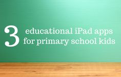 iPad apps can be a great way to complement and reinforce learning for kids. Here are 3 of the best educational iPad apps for primary school kids that I have found recently.