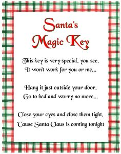 Santa's Magic Key - poem ( my nephews were worried that Santa may not be able to get in because they had no chimney, so I put a big bow on a skeleton key and attached the poem for their mom to read them. They were very relieved! Christmas Craft Fair, Christmas Poems, Christmas Activities, Christmas Signs, Christmas Printables, Christmas Projects, Christmas Traditions, Christmas Holidays, Christmas Crafts