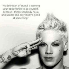 P!nk is definitely an inspiration of mine.