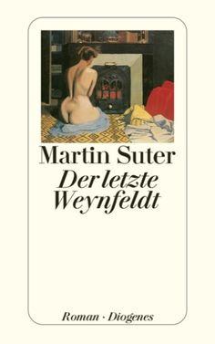 Martin Suter: Der letzte Weynfeldt.