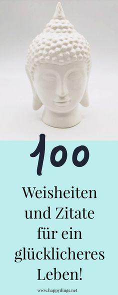 100 schöne Sprüche Lebensweisheiten und Zitate für ein glückliches Leben