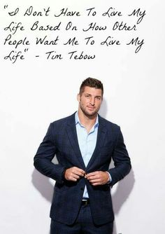 Tim Tebow....handsome outside, and more handsome inside.