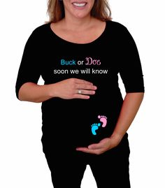 """Maternity shirt """"Buck or Doe soon we will know"""" - cute maternity shirt, pregnancy clothes- pregnancy annoucement. by DJammarMaternity on Etsy"""