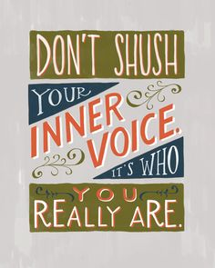 Don't Shush Your Inner Voice It's Who You Really Are. Inspirational Quote Print via Etsy.