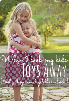 """""""Why I Took All My Kids' Toys Away""""—a must read for any parent who has struggled with the problem of too much stuff!"""