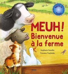 Meuh ! Bienvenue à la ferme le meilleur livre sonore qui raconte une histoire pour faire découvrir les cris des animaux