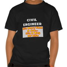 Civil EngineerMore Than Job, Way of Life T Shirt, Hoodie Sweatshirt