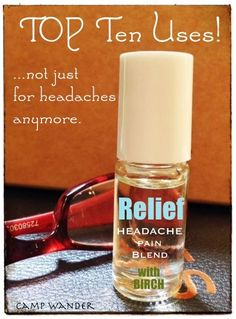 Relief Headache Blend!  Top 10 Uses for Pain and Headaches.