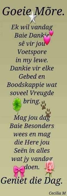 Good Morning Greetings, Good Morning Good Night, Good Morning Wishes, Good Morning Quotes, Family Qoutes, Lekker Dag, Goeie Nag, Goeie More, Afrikaans Quotes