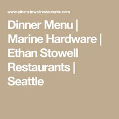 Dinner Menu   Marine Hardware   Ethan Stowell Restaurants   Seattle Pizza Company, Seattle Restaurants, Restaurant Week, Capitol Hill, Dinner Menu, Cooking, Hardware, Kitchen