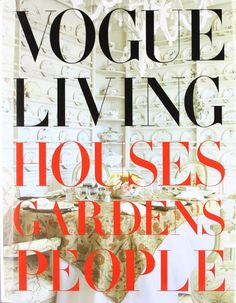 Vogue Living: Houses, Gardens, People: http://www.stylemepretty.com/living/2015/02/19/the-most-fashionable-coffee-table-books/