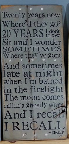 "Bob Seger -Like a Rock lyrics -""Twenty years now where'd they go"" - Rustic Wooden Sign on Wood on Etsy, $29.50"