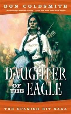 Book 6 of the Spanish Bit Saga - Daughter of the Eagle