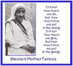 "Mother Teresa quote from blog ""Remembering Blessed Mother Teresa"" Extraordinary Moms Network"