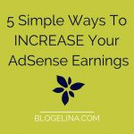 5 Simple Ways to Increase your Adsense Earnings