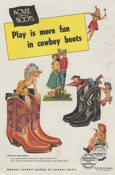 Original vintage magazine ad for Acme Cowboy Boots. Tagline or sample ad copy: Play is more fun in cowboy boots Publication Year: 1954 Approximate Ad Size (total, in inches): x 11 Condition: EX Vintage Western Wear, Vintage Cowgirl, Cowboy And Cowgirl, Cowgirl Boots, Vintage Shoes, Vintage Ads, Vintage Posters, Vintage Outfits, Western Boots