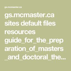 gs.mcmaster.ca sites default files resources guide_for_the_preparation_of_masters_and_doctoral_theses-_december_2016.pdf