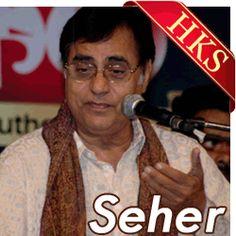 Song Name - Tere Aane Ki Jab Khabar Mehke Album - Saher (2002) Singer(S) - Jagjit Singh