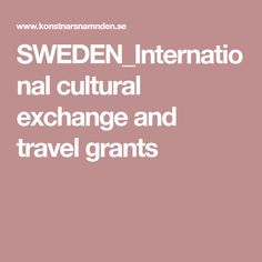 SWEDEN_International cultural exchange and travel grants Travel Grant, Sweden, Culture