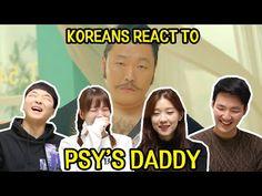 Koreans React to Psy's Daddy   KoreanStarTV