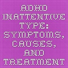 ADHD Inattentive Type: Symptoms, Causes, and Treatment