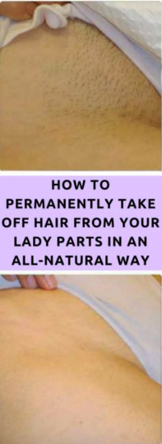 AMAZING TIP! TAKE A LOOK AT HOW TO PERMANENTLY TAKE OFF HAIR FROM YOUR LADY PARTS IN AN ALL-NATURAL WAY!!! – Toned Chick