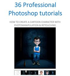 36 Professional Photoshop tutorials: HOW TO CREATE A CARTOON CHARACTER WITH PHOTOMANIPULATION & RETOUCHING