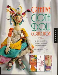 """a compilation of my 4 doll making books"" - I love these books!      My dollmaking idol - well, Patti AND elinor peace bailey"