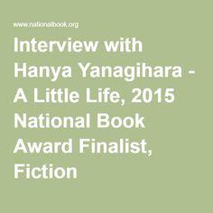 Interview with Hanya Yanagihara - A Little Life, 2015 National Book Award Finalist, Fiction