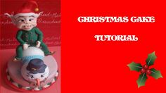 TUTORIAL CHRISTMAS CAKE ELF FONDANT SUGARPASTE TORTA NATALE PASTA DI ZUC...