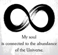 "My soul is connected to the abundance of the Universe. Do you want to have ""Unlimited Abundance""? Find out how by clicking on the following link."