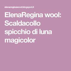 ElenaRegina wool: Scaldacollo spicchio di luna magicolor