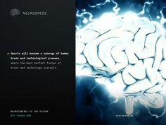 Neurogress.io. Neurotechnology is likely to have a profound impact on sport. Here are some predictions for the next five, twenty and one hundred years. Invest in the interactive mind-controlled devices of the future by buying tokens now. Visit Neurogress.io. One Hundred Years, Investing, How To Become, Things To Come, Mindfulness, Thoughts, Future, Stuff To Buy, Cyber